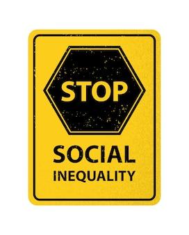 Geel bord stop sociale ongelijkheid discriminatie concept