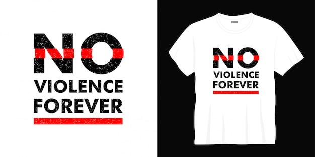 Geen geweld voor altijd typografie t-shirt design