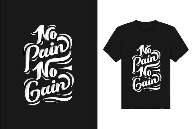 Geen pijn geen winst belettering citaat typografie t-shirts kledingontwerp