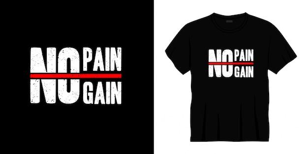 Geen pijn geen winst typografie t-shirtontwerp.