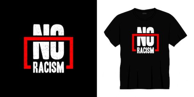 Geen racisme typografie t-shirtontwerp