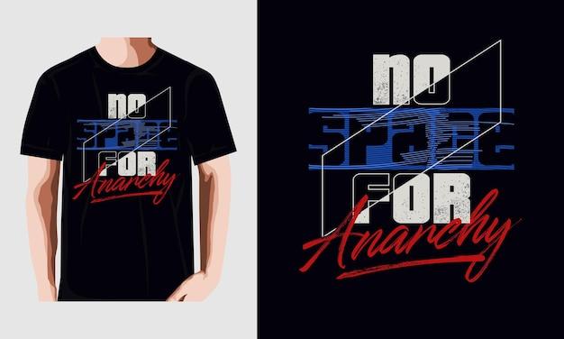 Geen ruimte voor anarchie typografie t-shirt ontwerp vector en ander gebruik premium vector