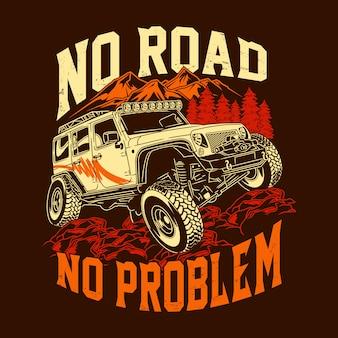 Geen weg geen probleem off-road citaten die avontuurlijke verkenning zeggen