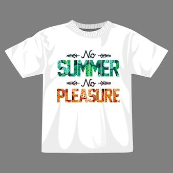 Geen zomer geen plezier t-shirtontwerp