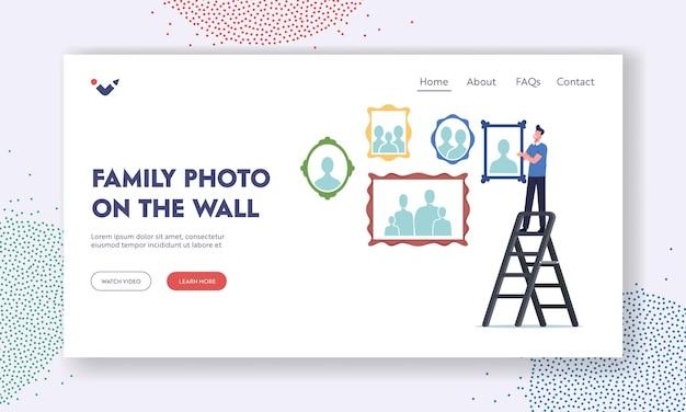 Geheugen, fotografie home collection landingspaginasjabloon. mannelijk personage staat op ladder hangende relatieve portretten en familiefoto aan de muur, familierelaties. cartoon mensen vectorillustratie