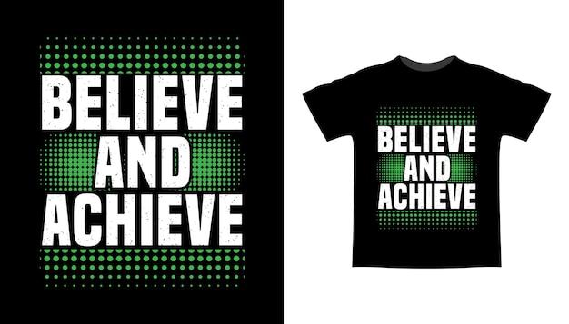 Geloof en bereik typografie t-shirtontwerp