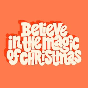 Geloof in de magie van kerst handgetekende belettering citaat voor kersttijd
