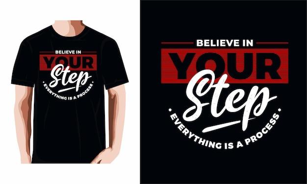 Geloof in je stap typografie tshirt ontwerp premium vector