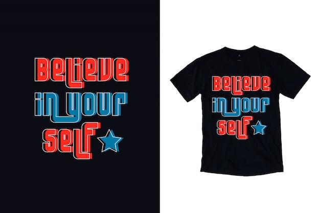 Geloof in je zelftypografie voor een t-shirt