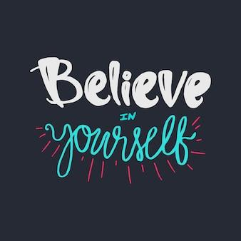 Geloof in jezelf. motivatie belettering concept