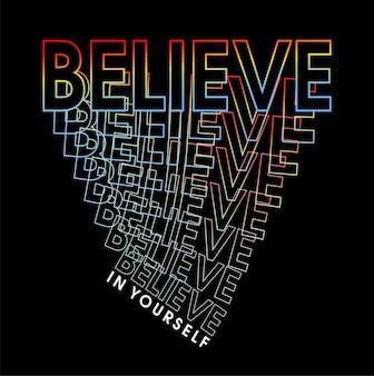 Geloof in jezelf motiverende citaten inspirerend t hirt ontwerp grafisch vetor