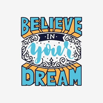 Geloof in uw droom belettering citaat