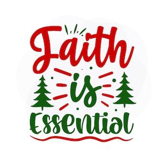 Geloof is essentieel kerstcitaat premium vector