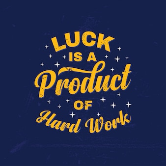 Geluk is een product van hard work inspirational quotes-letters