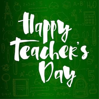 Gelukkig leraren dag belettering op groene achtergrond met schoolbenodigdheden voor wenskaart banner