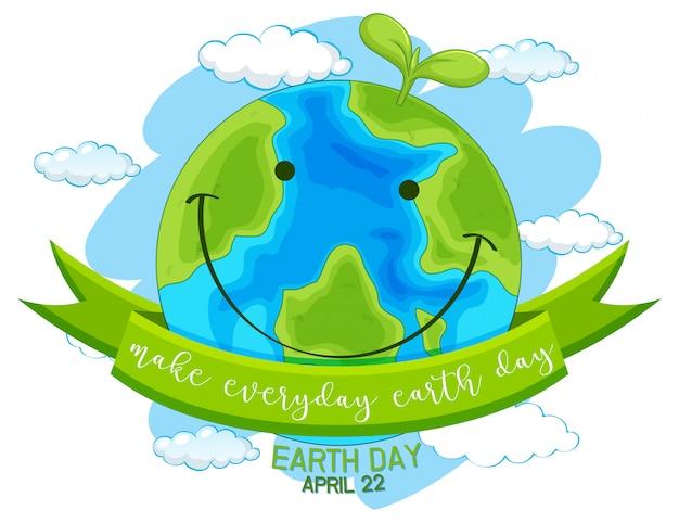 Gelukkige aardedag, maak dagelijkse aardedag