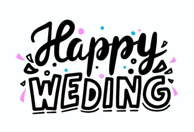Gelukkige bruiloft hand getrokken belettering voor wenskaart. romantisch citaat met zwarte schetsmatige letters en kleurrijke confetti geïsoleerd op een witte achtergrond. lettertype, poster, ontwerpelement. vectorillustratie