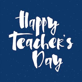 Gelukkige lerarendag op donkerblauwe achtergrond voor wenskaart, poster, sjabloon voor spandoek.