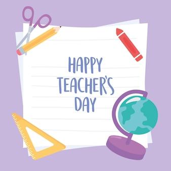Gelukkige lerarendag, schoolbol kaart liniaal krijt potlood schaar papier achtergrond