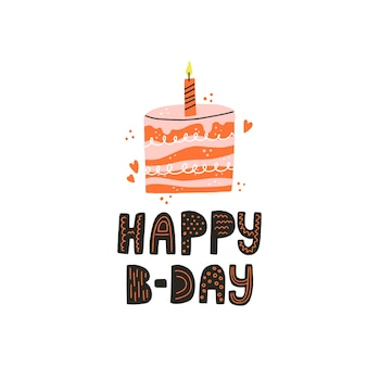 Gelukkige verjaardag belettering en cake met kaars. handgetekende vectorillustratie voor verjaardagskaart of stickerontwerp