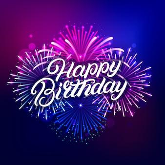 Gelukkige verjaardag handgeschreven letters tekst met kleurrijk vuurwerk