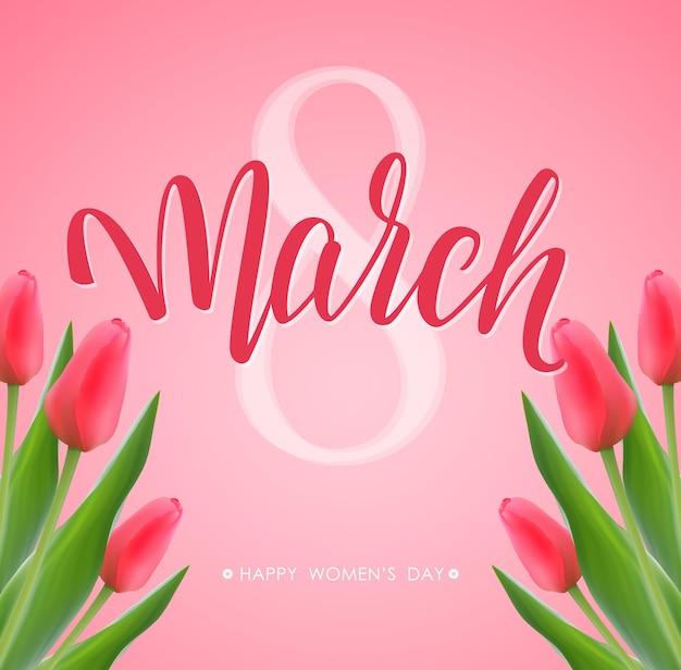 Gelukkige vrouwendag groet. 8 maart handgeschreven kalligrafie met tulpen.
