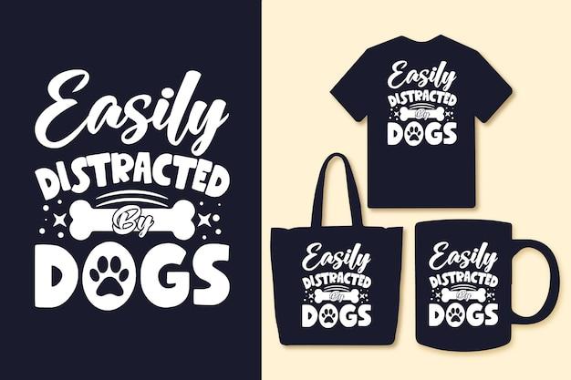 Gemakkelijk afgeleid door typografische citaten van honden t-shirt en merchandise