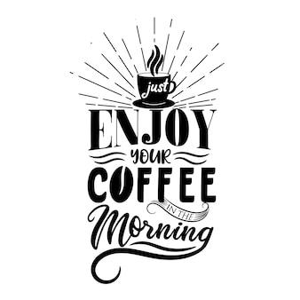Geniet 's ochtends gewoon van je koffie
