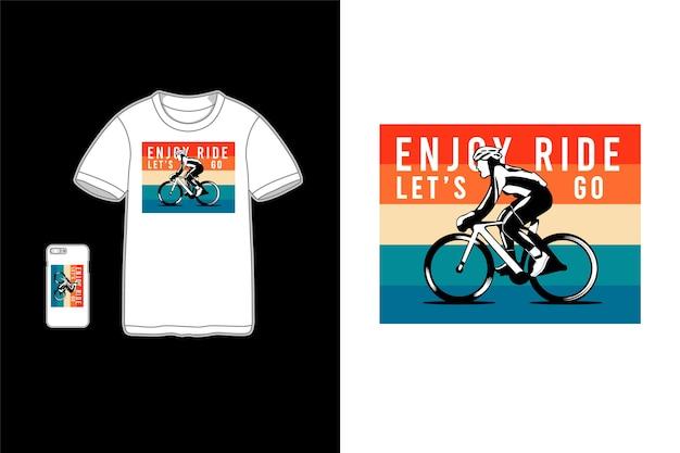 Geniet van de rit, laten we gaan, mockup-mockup voor t-shirts