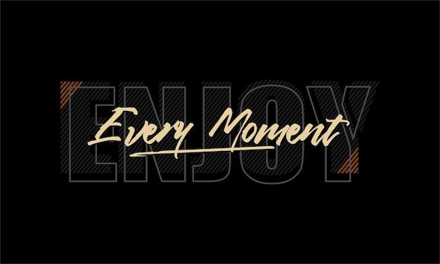 Geniet van elk moment typografie vector t-shirt print premium vector