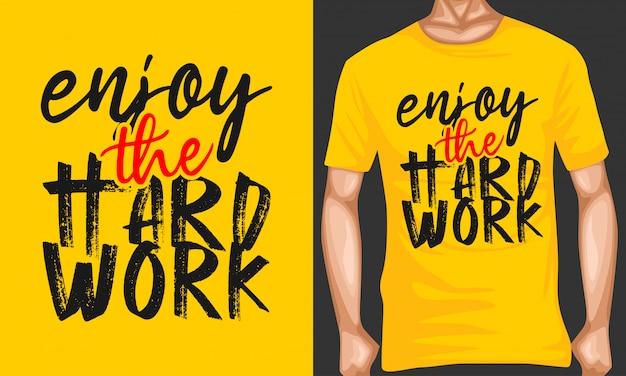 Geniet van het harde werk dat typografie citaten belettering