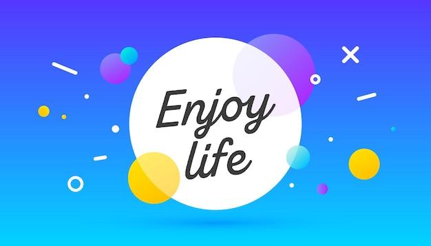 Geniet van het leven, tekstballon. tekstballon met tekst geniet van het leven. memphis stijl