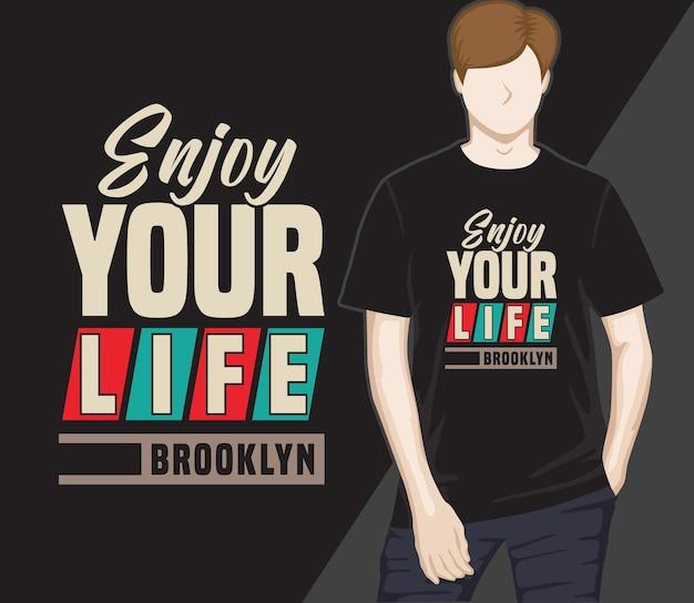 Geniet van je leven typografie t-shirtontwerp