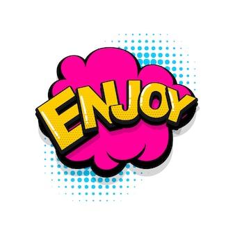 Geniet van komische tekst geluidseffecten pop-art stijl vector tekstballon woord cartoon