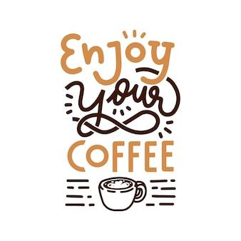 Geniet van uw koffie hand belettering citaat
