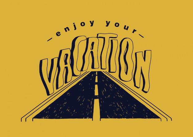Geniet van your road hand belettering inscriptie handgeschreven met creatieve kalligrafische lettertype en versierd door snelweg element op gele achtergrond.