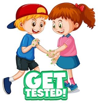 Get tested lettertype in cartoon-stijl met twee kinderen houden geen sociale afstand geïsoleerd op een witte achtergrond