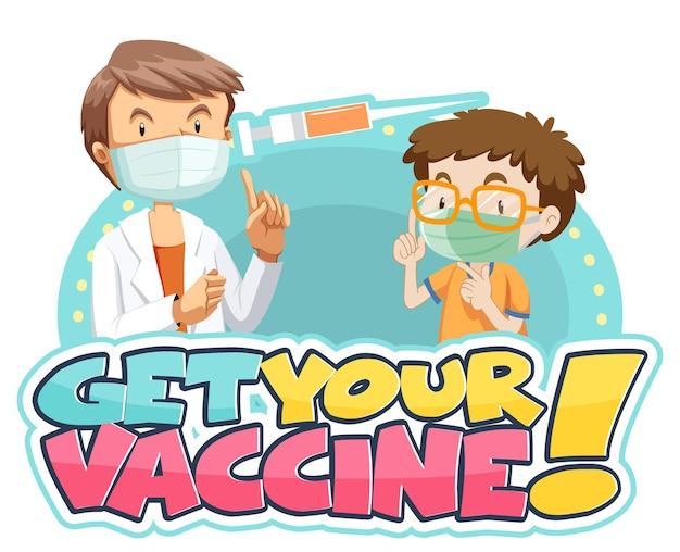 Get your vaccine-lettertype met een jongen ontmoet een stripfiguur van een arts