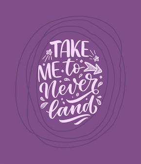 Getrokken hand neem me mee naar neverland-citaat op paarse achtergrond