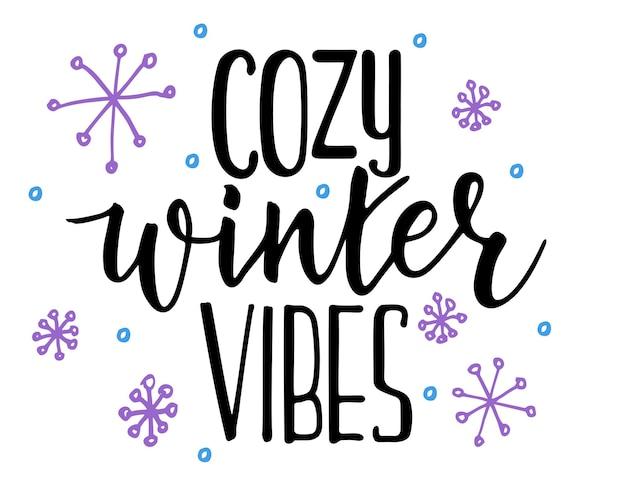Gezellige wintervibes trendy borstel hand belettering print voor tshirt mok wenskaart en andere vector