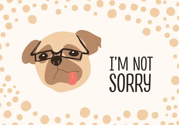 Gezicht van grappige hond met een bril en het spijt me niet ironische zin handgeschreven met elegant cursief lettertype. schattig hondje of puppy. gekleurde vectorillustratie voor t-shirt of kleding print, briefkaart.