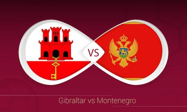 Gibraltar vs montenegro in voetbalcompetitie, groep g. versus pictogram op voetbal achtergrond.