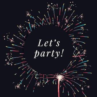 Glanzende vuurwerksjabloonvector voor post op sociale media met bewerkbare tekst, laten we feesten
