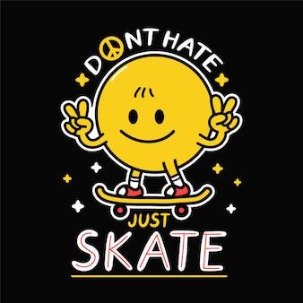 Glimlach gezicht toon vredesgebaar en rijdt skateboard haat niet alleen skate slogan