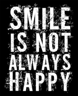 Glimlach is niet altijd blij typografie