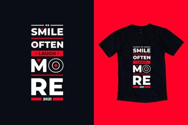Glimlach lach vaak meer moderne t-shirtontwerp citaten