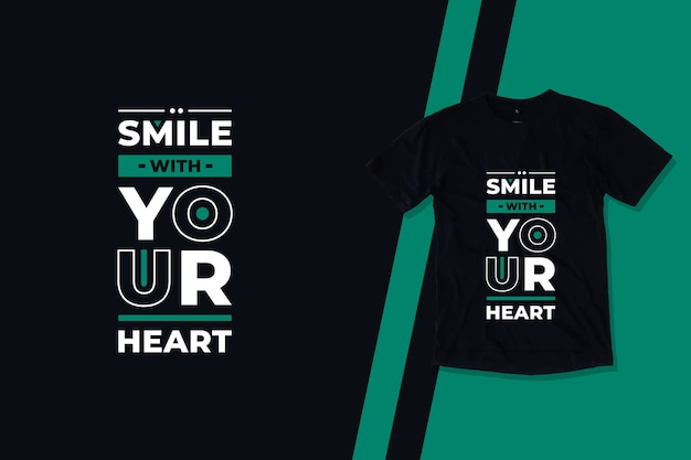 Glimlach met je hart moderne typografie inspirerende citaten t-shirtontwerp