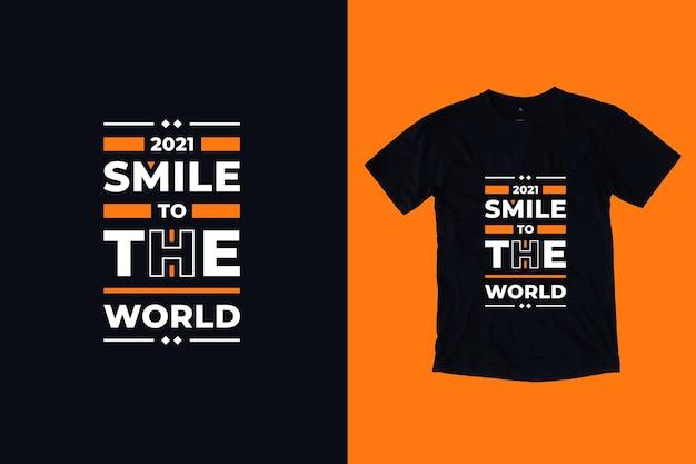 Glimlach naar de wereld moderne typografie motiverende citaten t-shirtontwerp