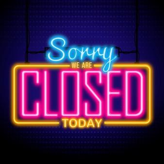 Gloeiend 'sorry, we zijn gesloten' bord