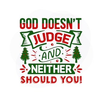 God oordeelt niet en jij zou ook niet kerstmis moeten citeren premium vector